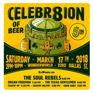 8th wonder celebr8tion The Soul Rebels, Organ Freeman, The Texas Gentlemen, Tightn' Up Heapin' Helpin', Good Grief